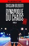 Dynamique du Chaos (Edition non censurée)