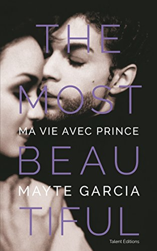 The Most Beautiful : Ma vie avec Prince par Mayte Garcia
