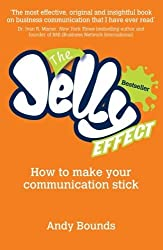 The Jelly Effect: How to Make Your Communication Stick by Andy Bounds (2010-08-23)