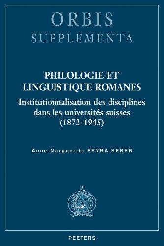Philologie et linguistique romanes : Institutionnalisation des disciplines dans les universits suisses (1872-1945)