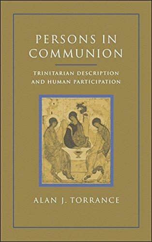 Persons in Communion: Trinitarian Description and Human Participation