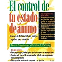 178: El Control de Tu Estado de Animo / Mind Over Mood (Psicologia, Psiquiatria, Psicoterapia / Psychology, Psychiatry, Psychotherapy)
