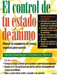 El Control de Tu Estado de Animo / Mind Over Mood: 178 (Psicologia, Psiquiatria, Psicoterapia / Psychology, Psychiatry, Psychotherapy)