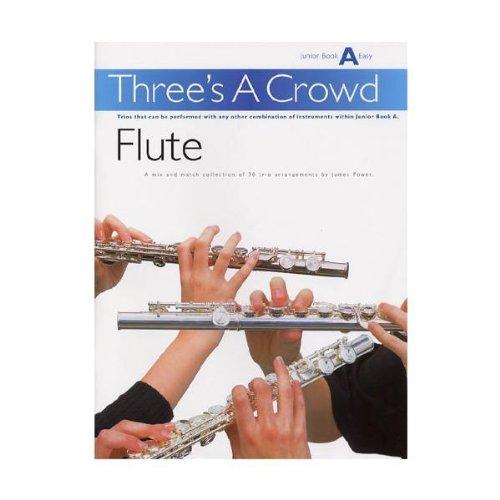 Power: Threes A Crowd Flute Junior Book A Easy. For Ensemble di Legni, Flauto
