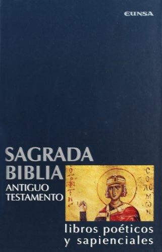 Sagrada Biblia. Antiguo Testamento: libros poéticos y sapenciales