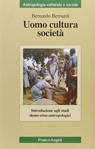 Uomo, cultura, societ. Introduzione agli studi demo-etno-antropologici