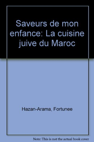 Saveurs de mon enfance : La cuisine juive du maroc