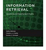 [(Information Retrieval: Implementing and Evaluating Search Engines )] [Author: Stefan Buttcher] [Aug-2010]