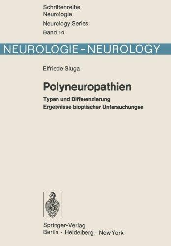 Polyneuropathien: Typen und Differenzierung Ergebnisse bioptischer Untersuchungen (Schriftenreihe Neurologie Neurology Series) (German Edition) by E. Sluga (1974-11-07)