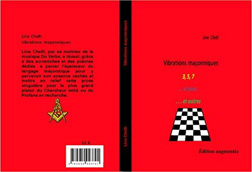Vibrations Maçonniques 3,5,7 ...et plus ...et autres par Lina Chelli