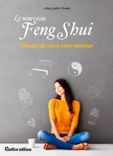 Le nouveau feng-shui par Anne-Sophie DROULEZ