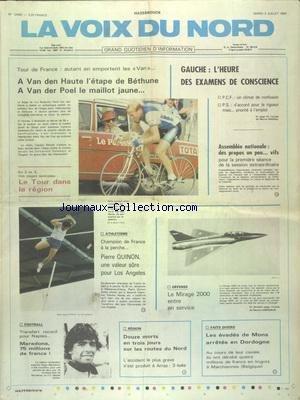 VOIX DU NORD (LA) [No 12440] du 03/07/1984 - GAUCHE - L'HEURE DES EXAMENS DE CONSCIENCE - LES EVADES DE MONS ARRETES EN DORDOGNE - 12 MORTS EN 3 JOURS SUR LES ROUTES DU NORD - LES SPORTS - FOOT - TOUR DE FRANCE - ATHLETISME - DEFENSE - LE MIRAGE 2000 ENTRE EN SERVICE par Collectif