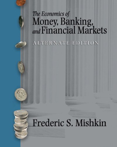 The Economics of Money, Banking and Financial Markets plus MyEconLab plus eBook 1-semester Student Access Kit, Alternate Edition by Frederic S. Mishkin (2006-07-24)