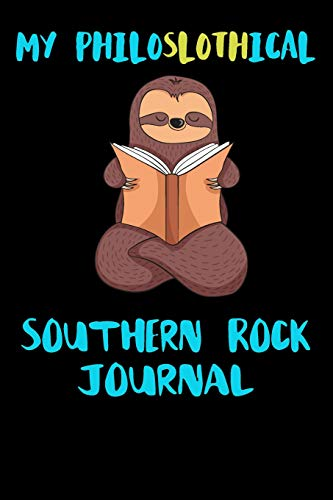My Philoslothical Southern Rock Journal: Blank Lined Notebook Journal Gift Idea For (Lazy) Sloth Spirit Animal Lovers