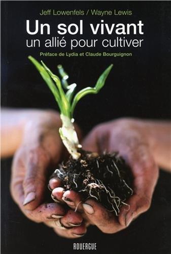 Un sol vivant : Un allié pour cultiver