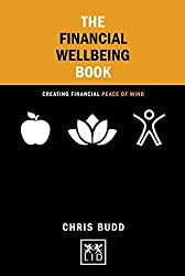 The Financial Wellbeing Book: Creating Financial Peace of Mind (Concise Advice)