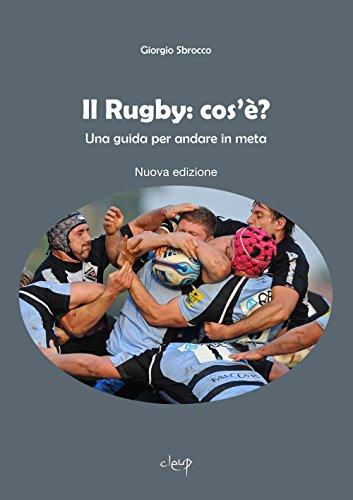 Il rugby: cos'è? Una guida per andare in meta (Scienze dell'educazione) por Giorgio Sbrocco