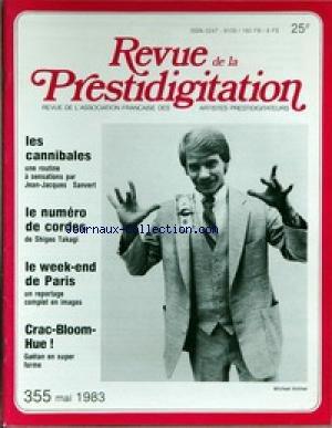 REVUE DE LA PRESTIDIGITATION [No 355] du 01/05/1983 - LES CANNIBALES - J.J. SANVERT - LE NUMERO DE CORDES DE SHIGEO TAKAGI - CRAC-BLOOM- HUE - GAETAN - M. AMMAR. par Collectif
