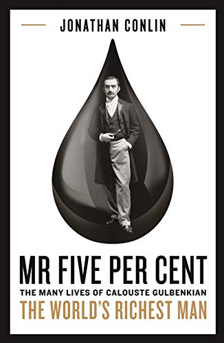 Mr Five Per Cent: The many lives of Calouste Gulbenkian, the world's richest man (English Edition)