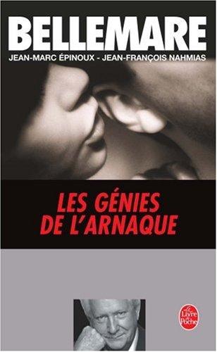Les Génies de l'arnaque par Pierre Bellemare, Jean-Marc Epinoux, Jean-François Nahmias