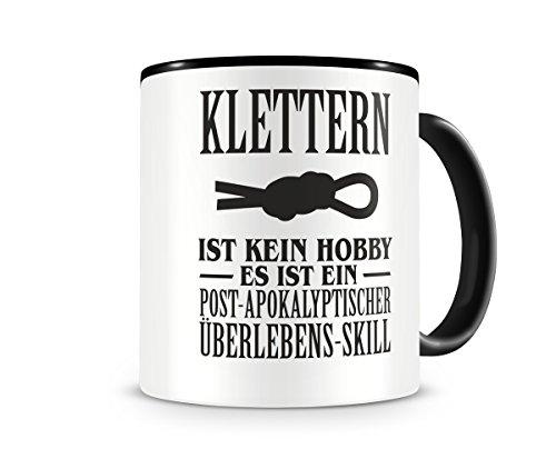 Klettern ist kein Hobby Tasse Kaffeetasse Teetasse Kaffeepott Kaffebecher Becher