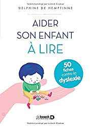 Aider son enfant à lire : 50 fiches contre la dyslexie