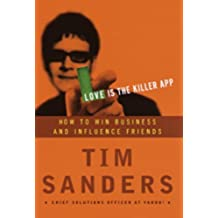 Love Is the Killer App: How to Win Business and Influence Friends (English Edition)