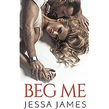 Beg Me (English Edition)
