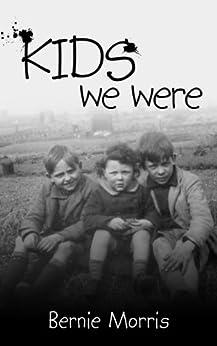Kids We Were by [Morris, Bernie]