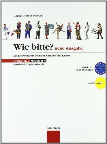 Wie Bitte? Neue Ausgabe. Kursbuch-Arbeitsbuch. Con CD Audio. Per le Scuole superiori: 2