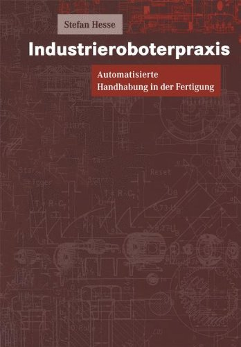 Automatisierte Steuerung (Industrieroboterpraxis: Automatisierte Handhabung in der Fertigung (German Edition))