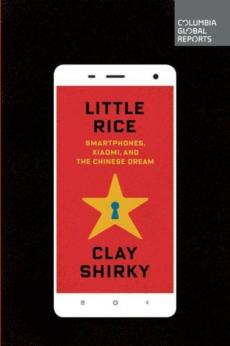 little-rice-smartphones-xiaomi-and-the-chinese-dream