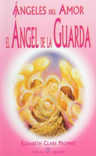 Angeles del amor. El ángel de la guarda (Spanish Edition)