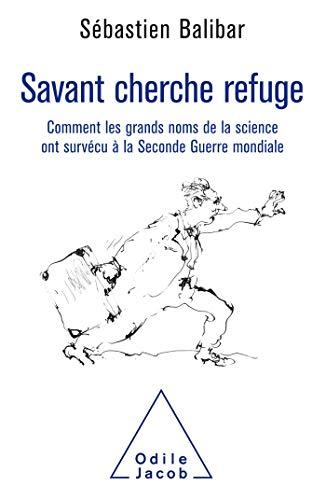 Savant cherche refuge par Sébastien Balibar