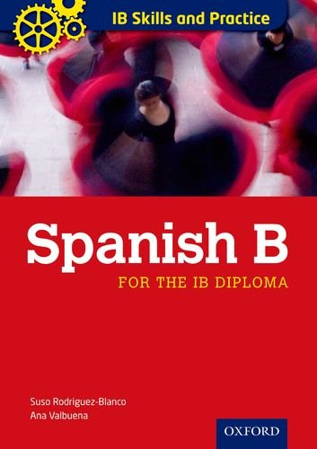 IB Skills and Practice: Spanish B