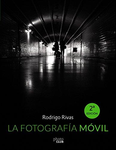 La Fotografía Móvil (Photoclub) por Rodrigo Rivas