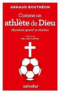 Comme un athlète de Dieu par Arnaud Bouthéon