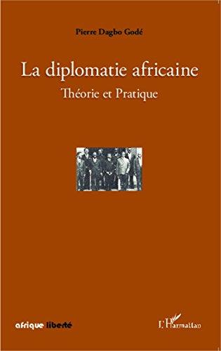 Livre gratuits en ligne La diplomatie africaine: Théorie et Pratique epub pdf