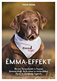 Der Emma-Effekt: Wie eine Therapiehündin in Hospizen Momente schafft, die für immer im Herzen bleiben. Dies ist ihr ergreifendes Tagebuch.