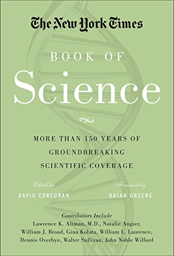 The New York Times Book of Science: More than 150 Years of Groundbreaking Scientific Coverage