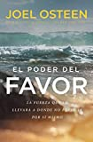 El poder del favor: The Force That Will Take You Where You Can't Go on Your Own (Spanish Edition)