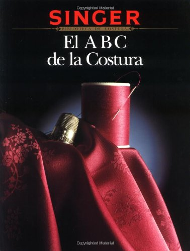El ABC De LA Costura (Singer Sewing Reference Library)