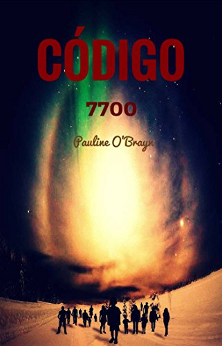 Código 7700 por Pauline O'Brayn