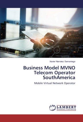 Business Model MVNO Telecom Operator SouthAmerica: Mobile Virtual Network Operator