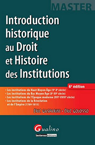 Introduction historique au droit et Histoire des institutions, 6ème Ed.