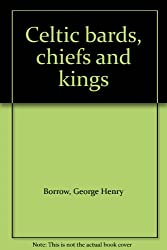 Celtic Bards, Chiefs and Kings