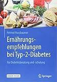Ernährungsempfehlungen bei Typ-2-Diabetes: Für Diabetesberatung und -schulung