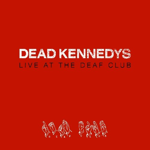 Live at the Deaf Club (Kennedys Live Dead)