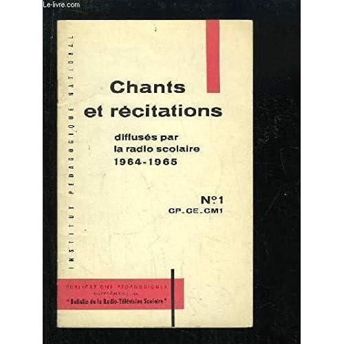 Chants et Récitations, diffusés par la radio scolaire 1964 - 1965. N°1 : CP - CE - CM1