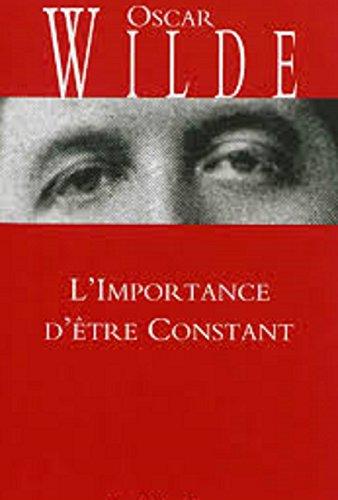 L'Importance d'être constant (French Edition)